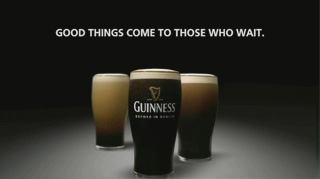 Guinness advertising slogan - good things come to those who wait