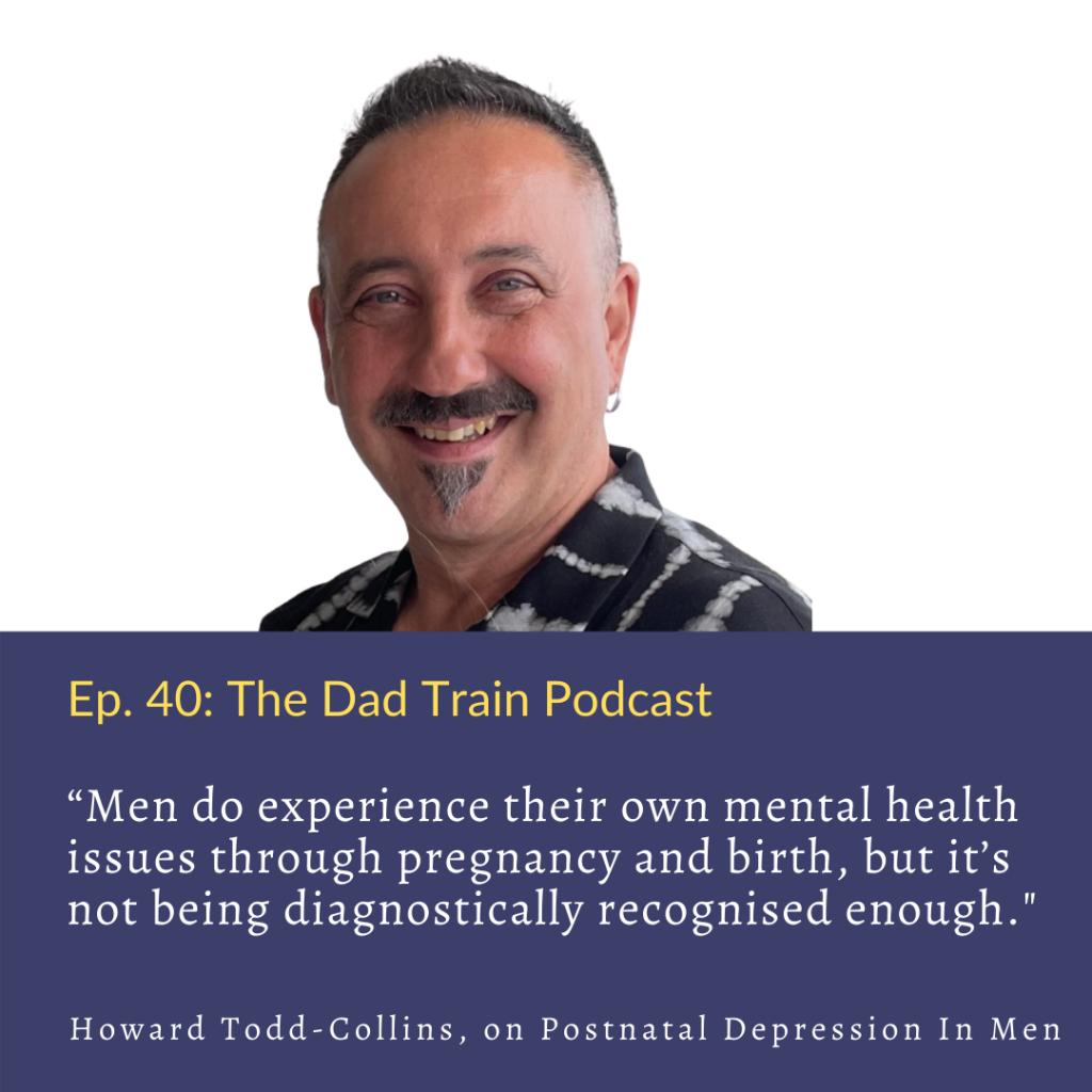 Howard Todd-Collins on Postnatal Depression In Men