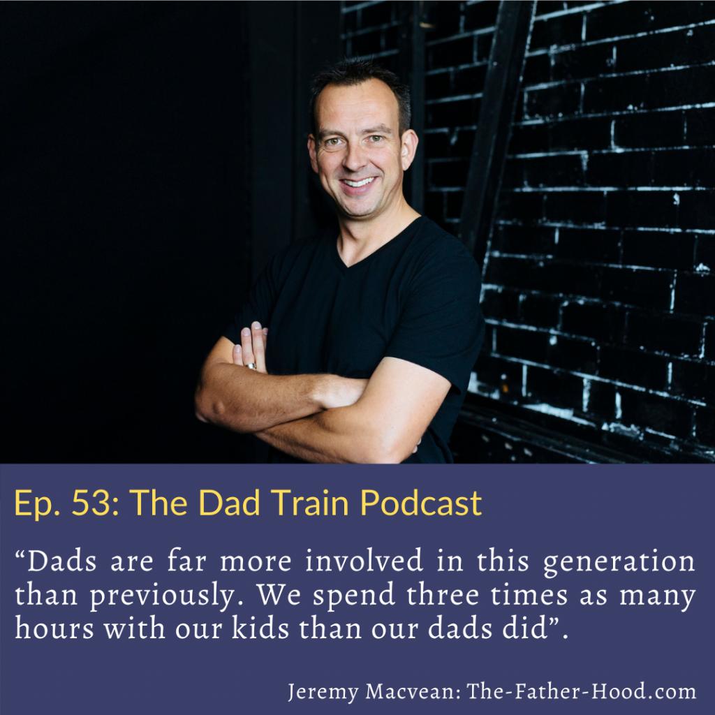Jeremy Macvean quote on fatherhood