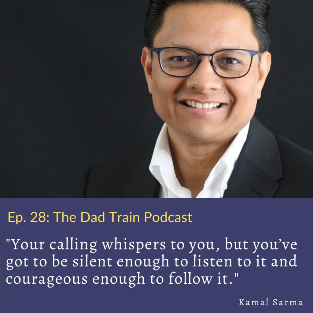 Kamal Sarma - follow your calling quote.