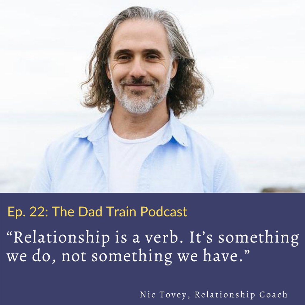 Nic Tovey quote - The Dad Train Podcast