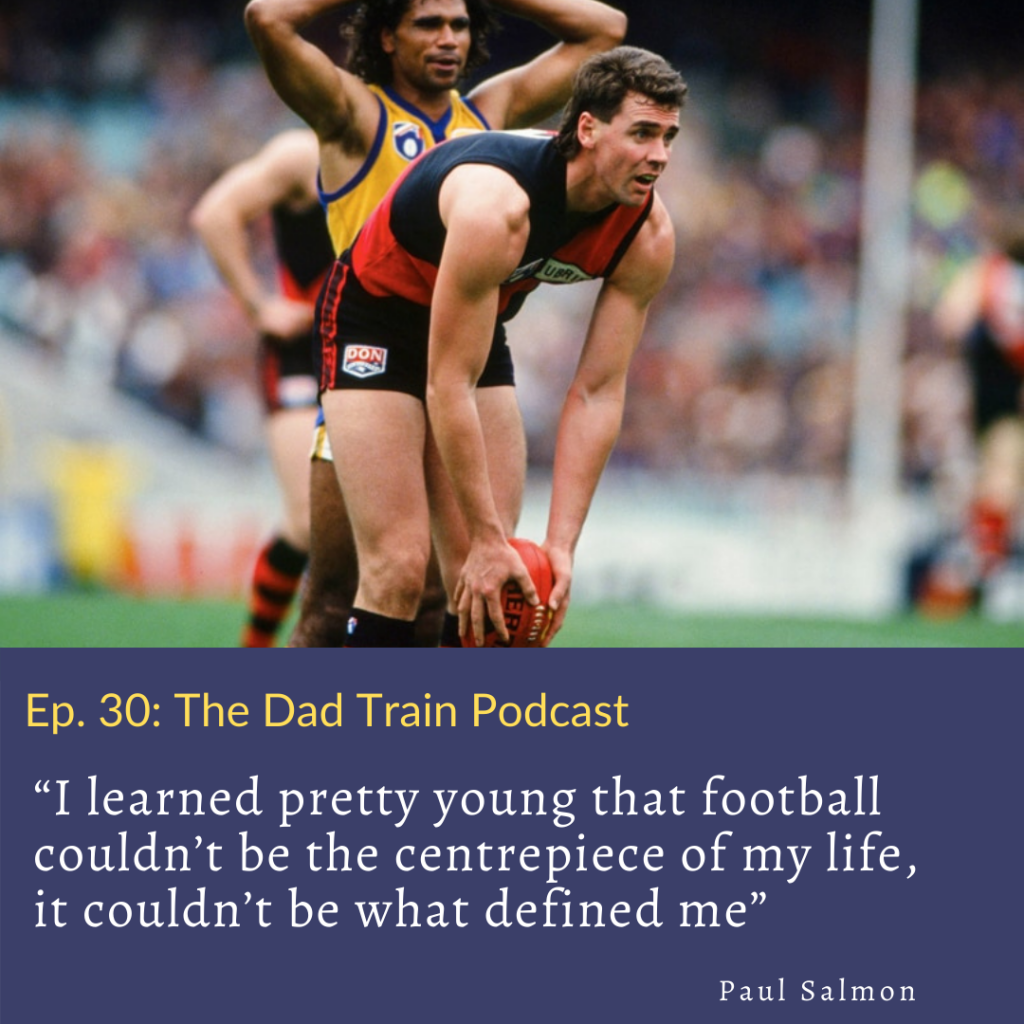 Paul Salmon quote from The Dad Train Podcast
