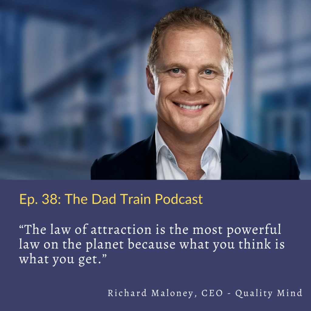 Richard Maloney quote - the law of attraction
