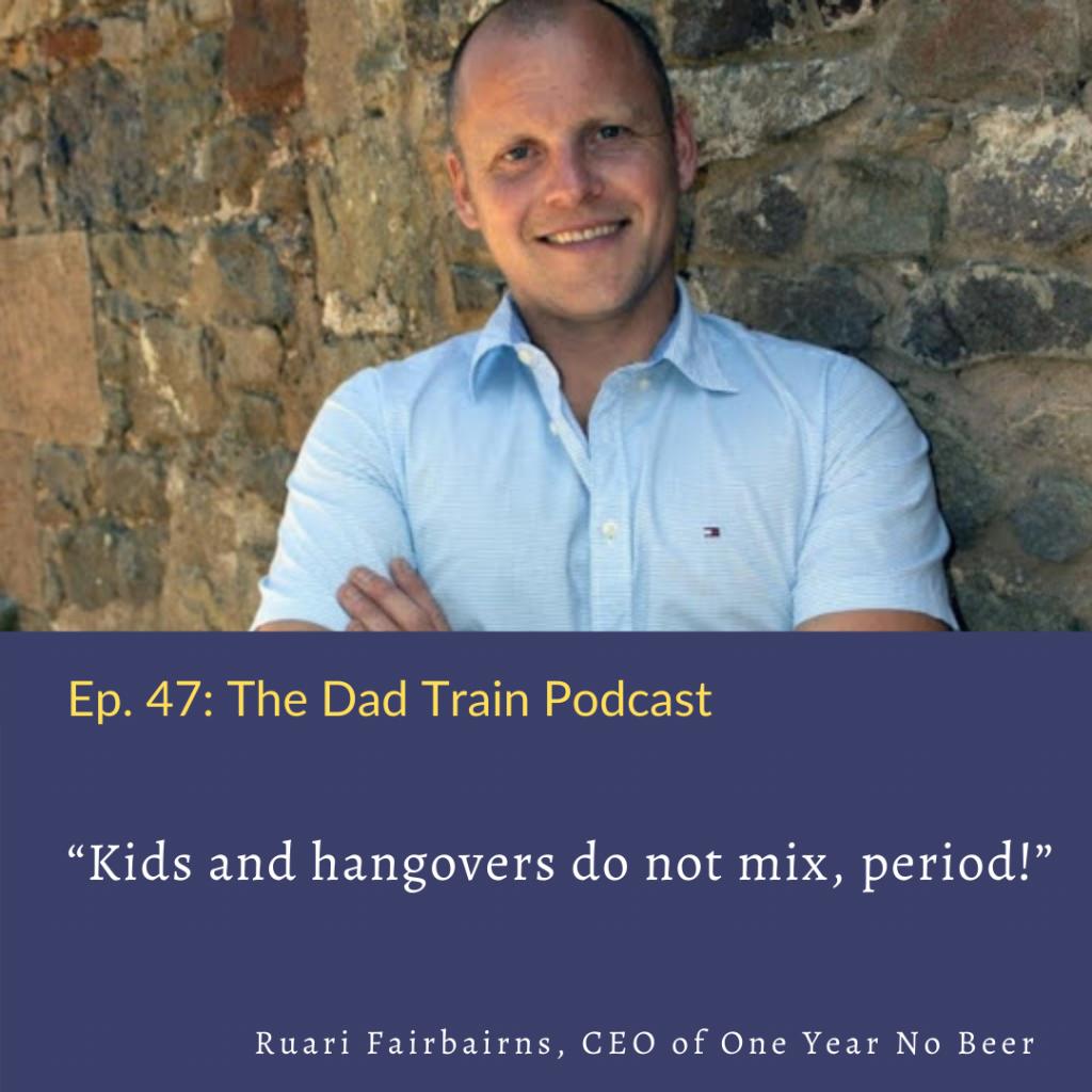 Ruari Fairbairns quote - The Dad Train Podcast